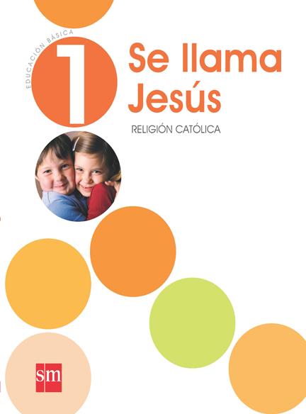Religión 1° Se llama Jesús