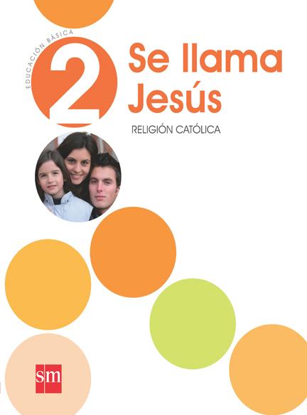 Religión 2° Se llama Jesús