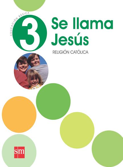 Religión 3° Se llama Jesús