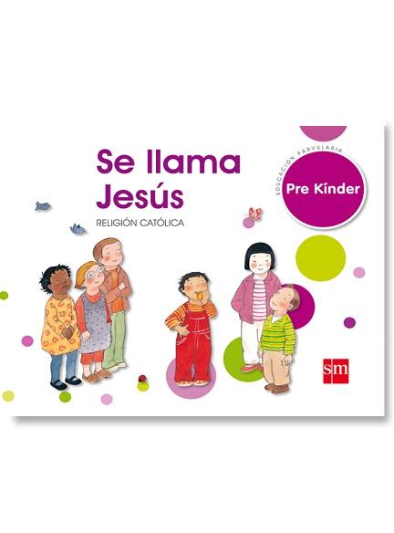 Religión Pre Kinder Se llama Jesús