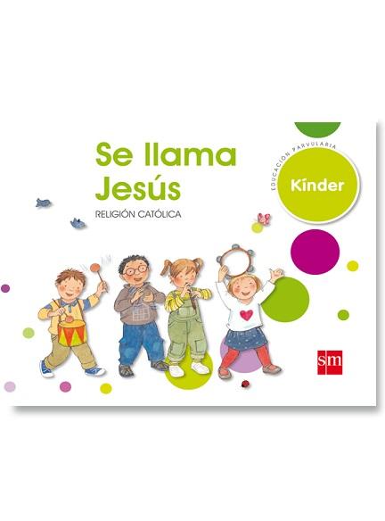 Religión Kinder Se llama Jesús