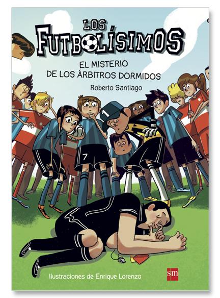 Futbolisimos I. Misterio De Los Arbitros Dormidos