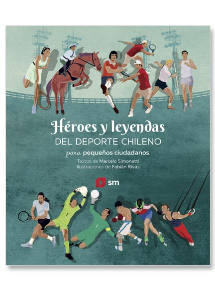 Heroes Y Leyendas Del Deporte Chileno