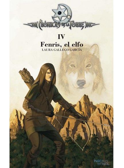Fenris, el elfo. Crónicas de la Torre IV